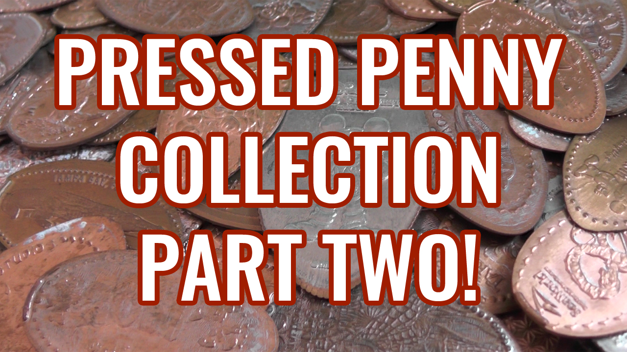 Pressed Penny Collection Part 2