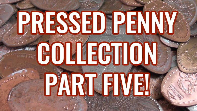 Pressed Pennies Collection - Part-5