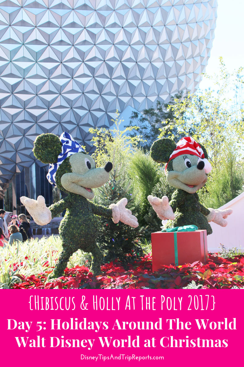 Day 5: Holidays Around The World / Hibiscus & Holly At The Poly Disney Trip Report 2017. In today's trip report is a visit to Epcot and the Epcot International Festival Of The Holidays in World Showcase. Plus the Happily Ever After Fireworks from Magic Kingdom.